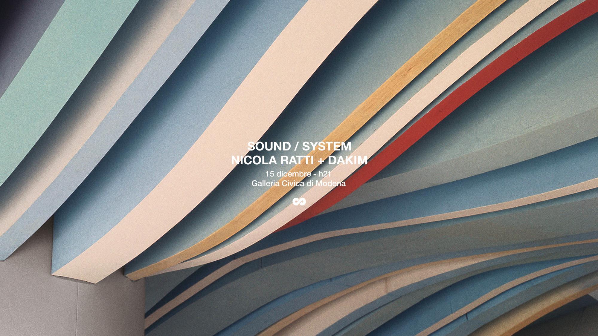 NODE presenta Sound / System – Nicola Ratti + Dakim