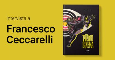 Intervista a Francesco Ceccarelli