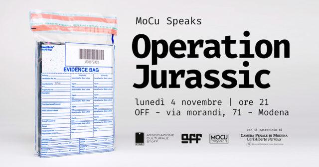 Immagini, parole e persone di MoCu Speaks – Operation Jurassic
