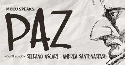 """MoCu Speaks – PAZ"" – Serata dedicata ad Andrea Pazienza con Stefano Ascari e Andrea Santonastaso"